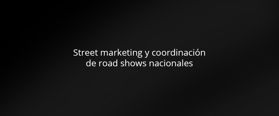 Street marketing, road shows